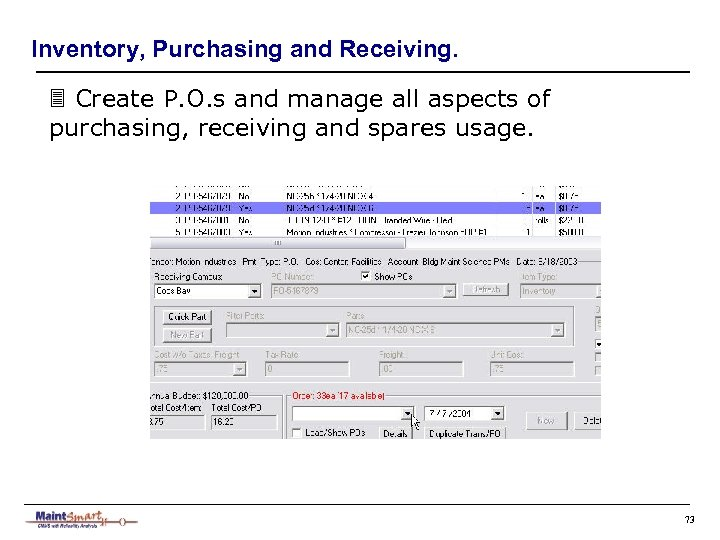 Inventory, Purchasing and Receiving. 3 Create P. O. s and manage all aspects of