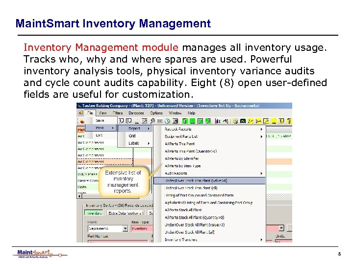 Maint. Smart Inventory Management module manages all inventory usage. Tracks who, why and where