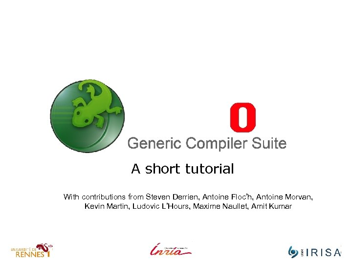 A short tutorial With contributions from Steven Derrien, Antoine Floc'h, Antoine Morvan, Kevin Martin,