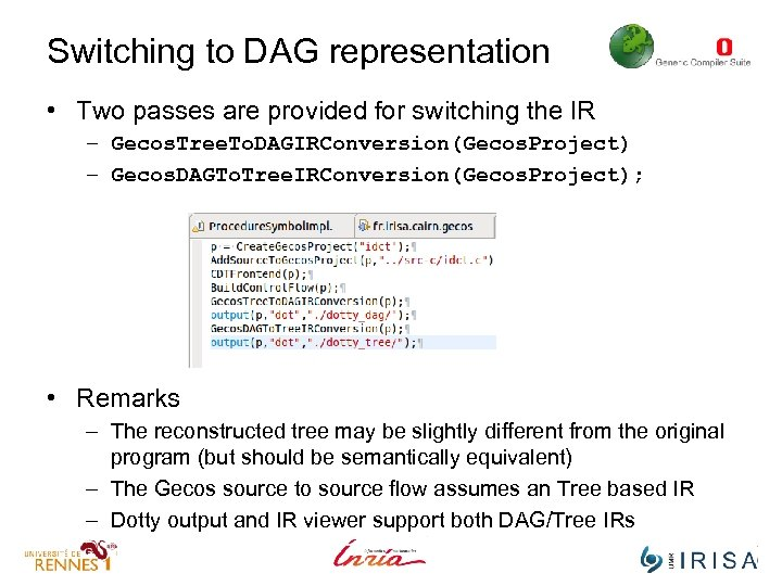 Switching to DAG representation • Two passes are provided for switching the IR –