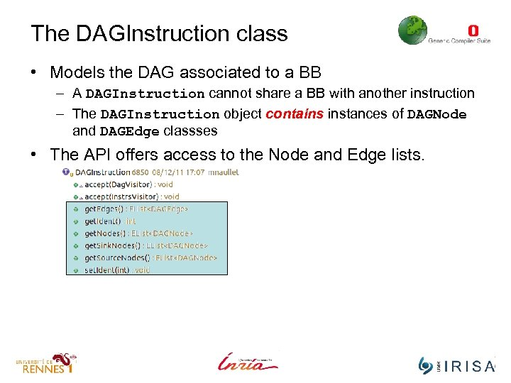 The DAGInstruction class • Models the DAG associated to a BB – A DAGInstruction