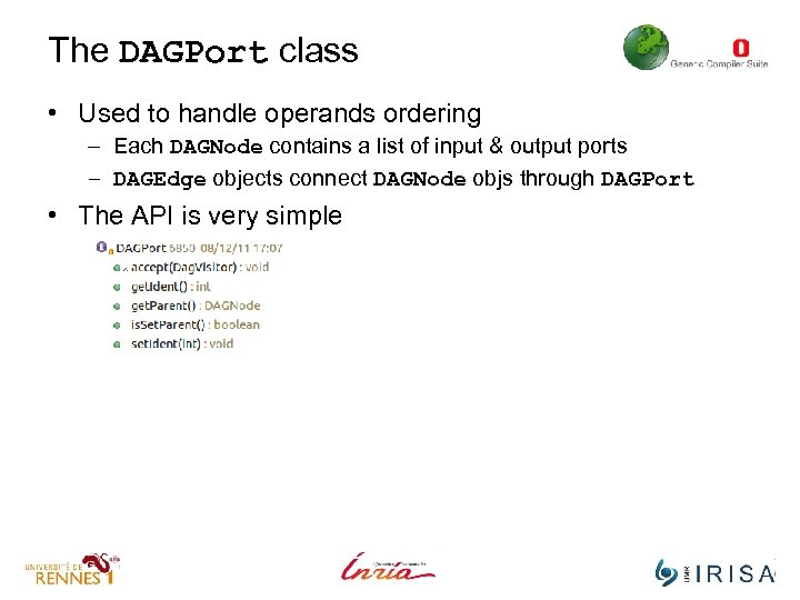The DAGPort class • Used to handle operands ordering – Each DAGNode contains a