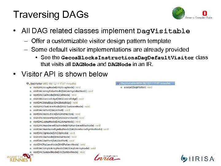 Traversing DAGs • All DAG related classes implement Dag. Visitable – Offer a customizable