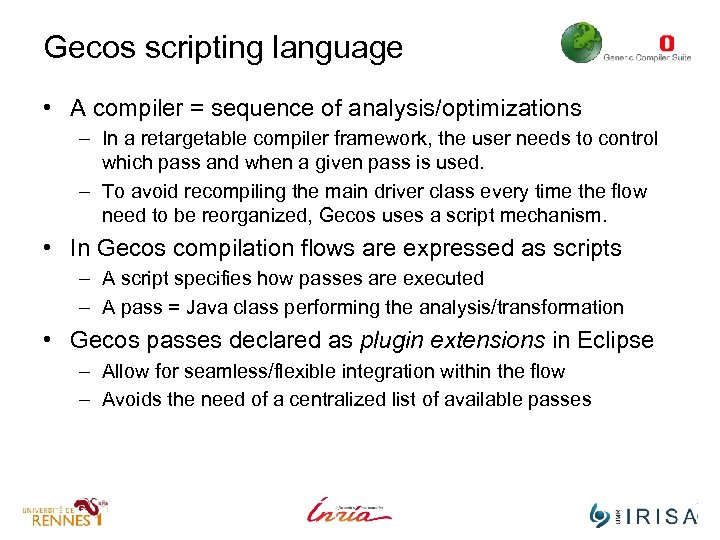 Gecos scripting language • A compiler = sequence of analysis/optimizations – In a retargetable