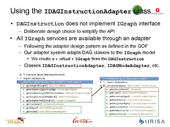 Using the IDAGInstruction. Adapter class • DAGInstruction does not implement IGraph interface – Deliberate