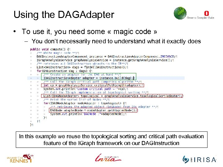 Using the DAGAdapter • To use it, you need some « magic code »