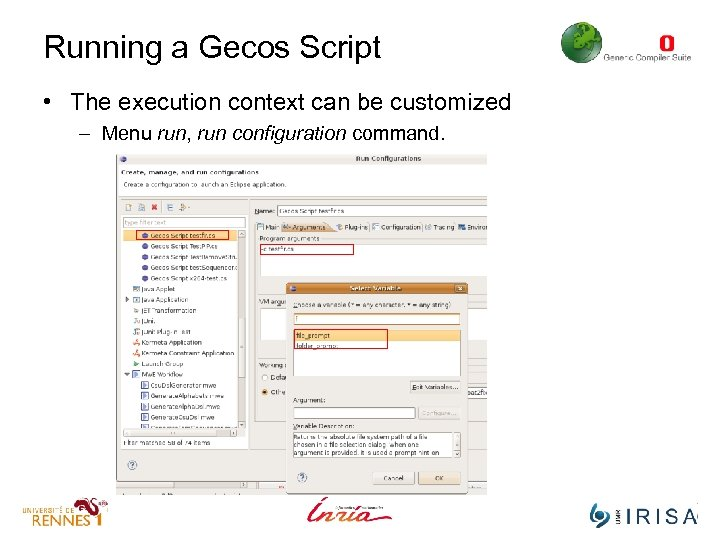 Running a Gecos Script • The execution context can be customized – Menu run,