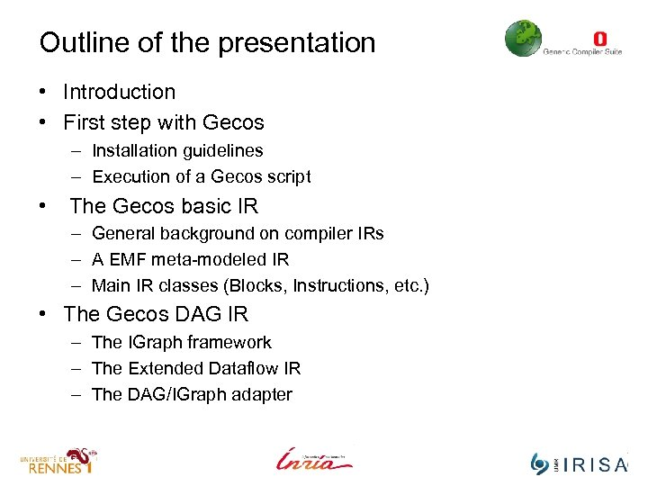 Outline of the presentation • Introduction • First step with Gecos – Installation guidelines