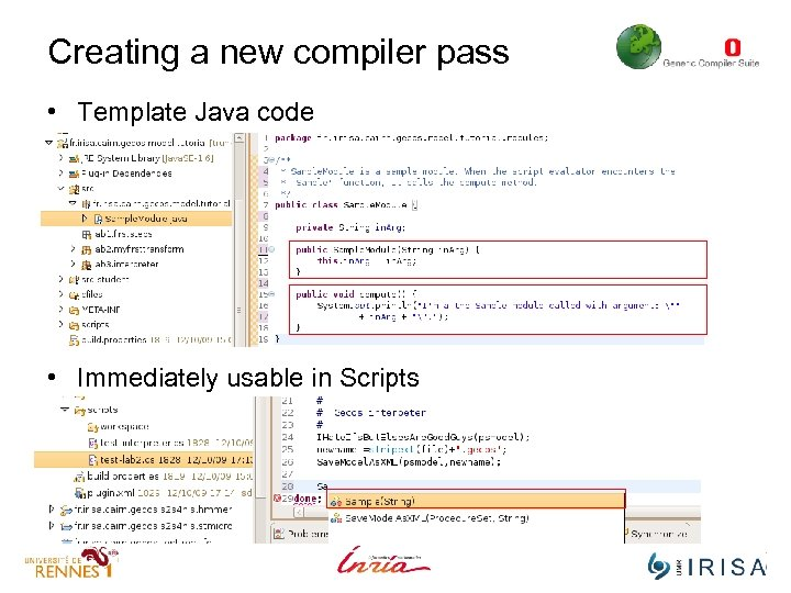 Creating a new compiler pass • Template Java code • Immediately usable in Scripts