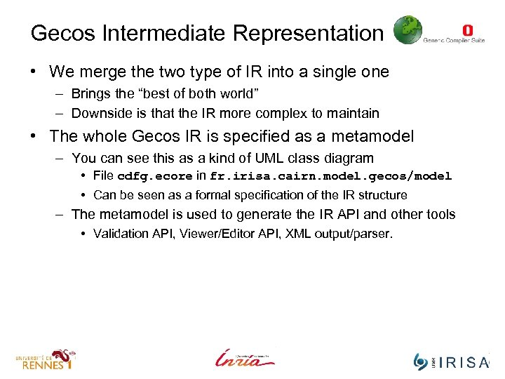Gecos Intermediate Representation • We merge the two type of IR into a single