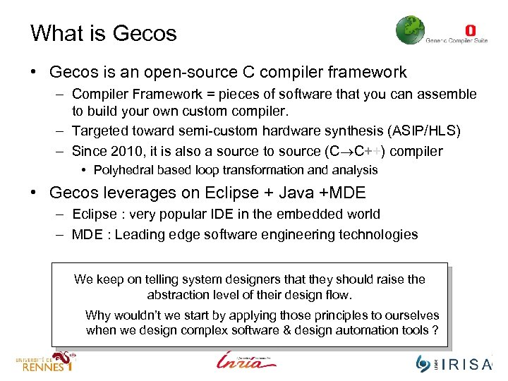 What is Gecos • Gecos is an open-source C compiler framework – Compiler Framework