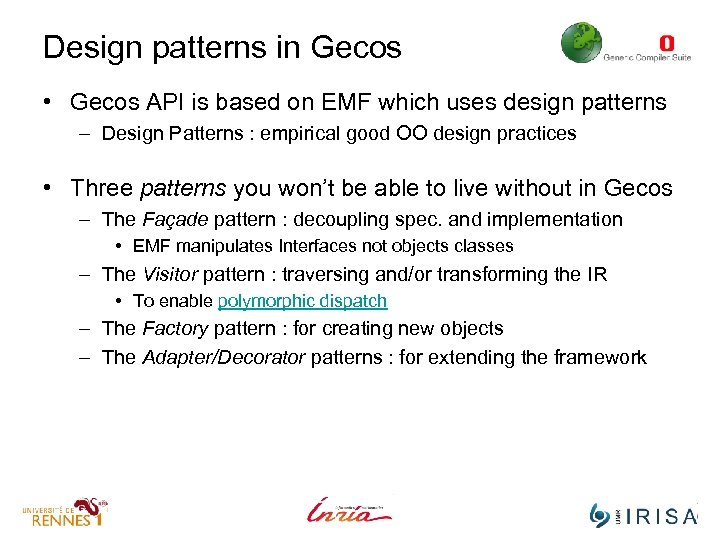 Design patterns in Gecos • Gecos API is based on EMF which uses design