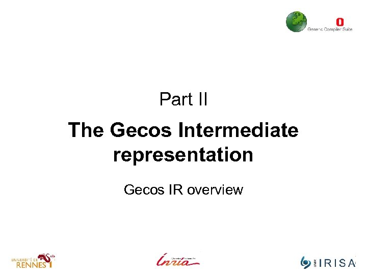 Part II The Gecos Intermediate representation Gecos IR overview
