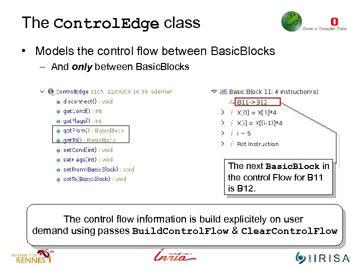 The Control. Edge class • Models the control flow between Basic. Blocks – And