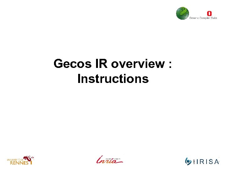 Gecos IR overview : Instructions