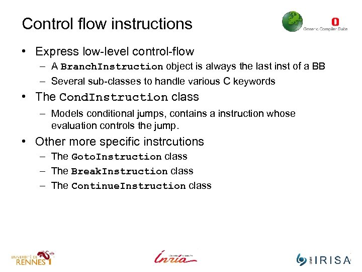 Control flow instructions • Express low-level control-flow – A Branch. Instruction object is always