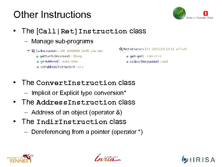 Other Instructions • The [Call|Ret]Instruction class – Manage sub-programs • The Convert. Instruction class