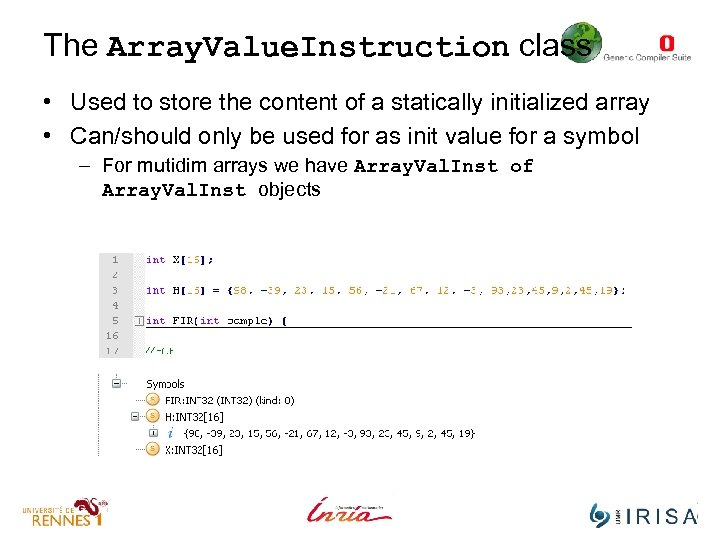 The Array. Value. Instruction class • Used to store the content of a statically