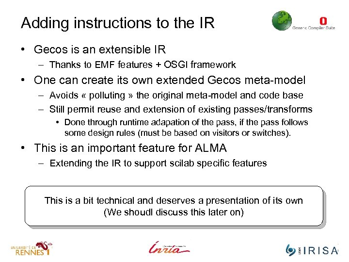 Adding instructions to the IR • Gecos is an extensible IR – Thanks to