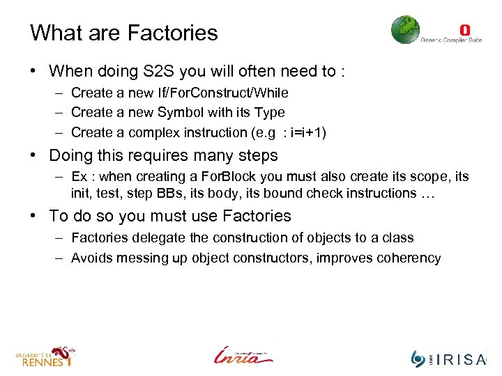 What are Factories • When doing S 2 S you will often need to