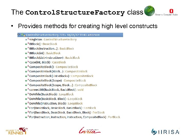 The Control. Structure. Factory class • Provides methods for creating high level constructs
