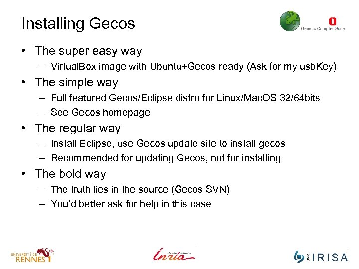 Installing Gecos • The super easy way – Virtual. Box image with Ubuntu+Gecos ready