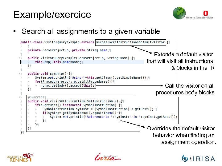 Example/exercice • Search all assignments to a given variable Extends a default visitor that