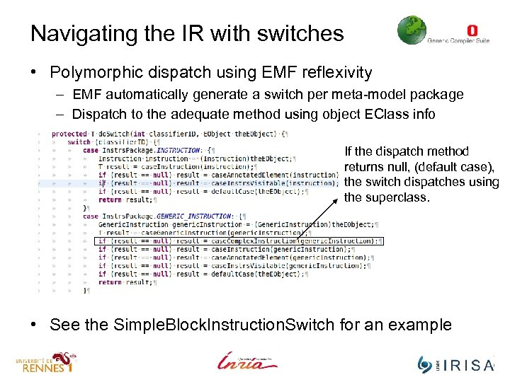 Navigating the IR with switches • Polymorphic dispatch using EMF reflexivity – EMF automatically