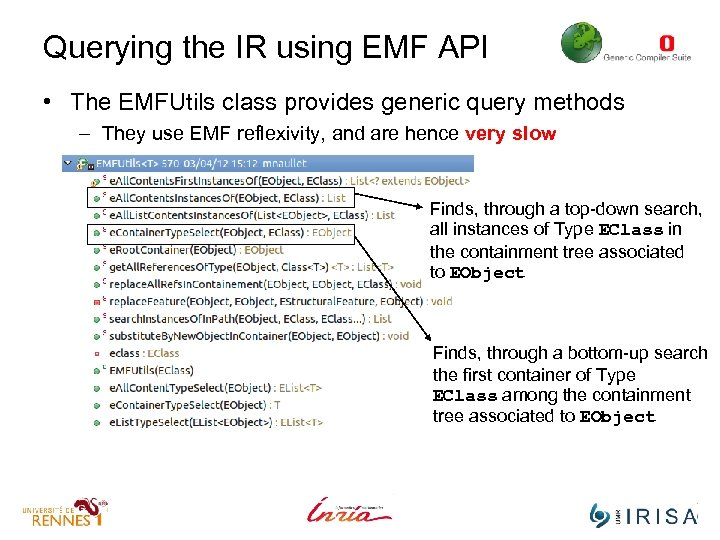 Querying the IR using EMF API • The EMFUtils class provides generic query methods