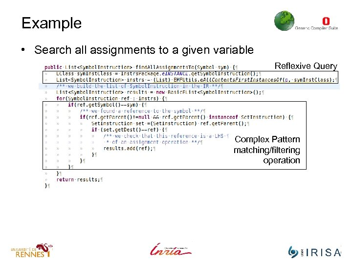 Example • Search all assignments to a given variable Reflexive Query Complex Pattern matching/filtering
