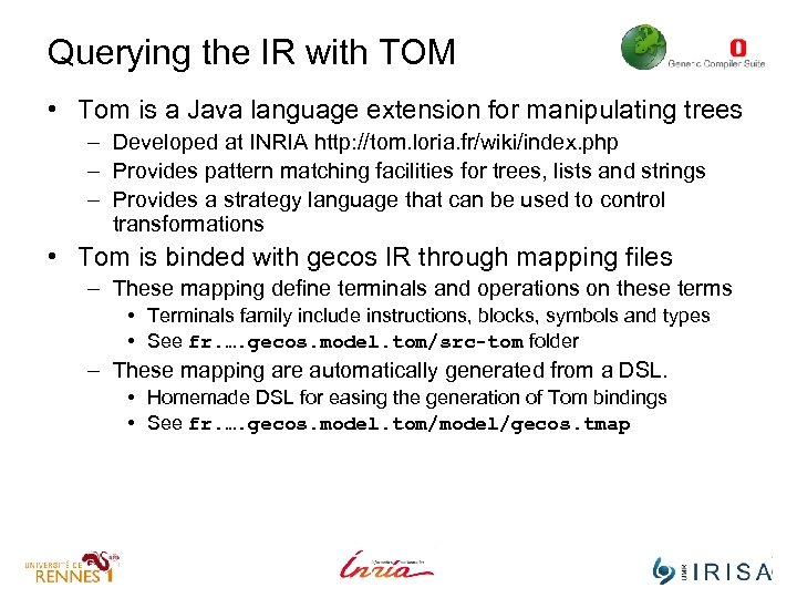 Querying the IR with TOM • Tom is a Java language extension for manipulating