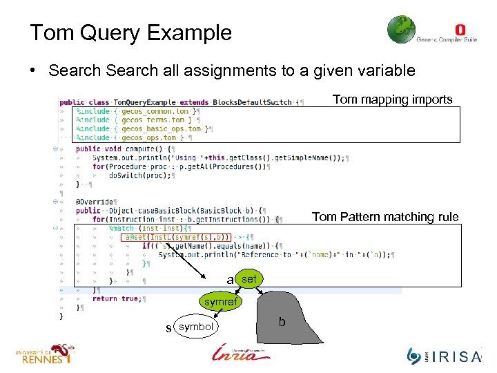 Tom Query Example • Search all assignments to a given variable Tom mapping imports