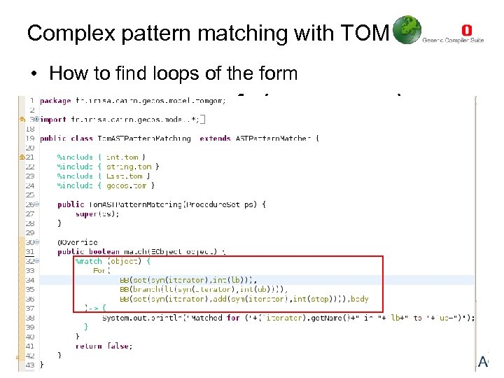 Complex pattern matching with TOM • How to find loops of the form for(x=y;