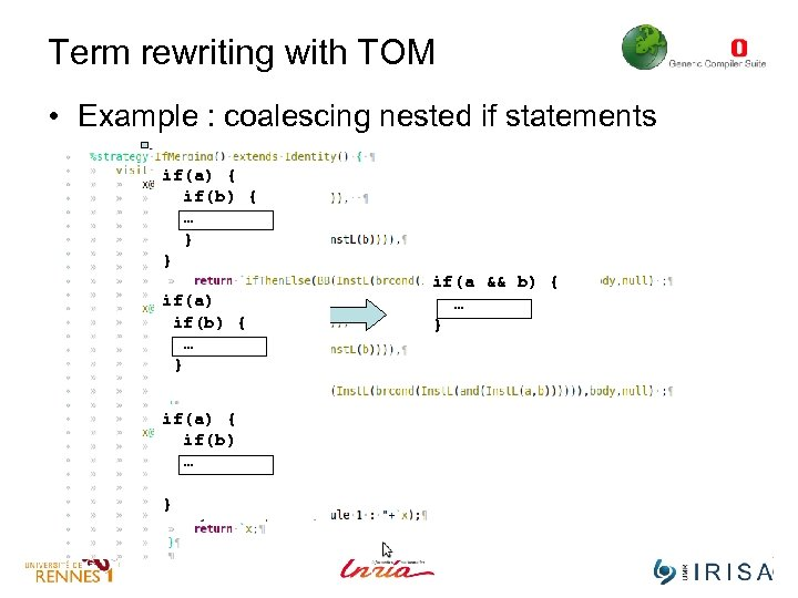 Term rewriting with TOM • Example : coalescing nested if statements if(a) { if(b)