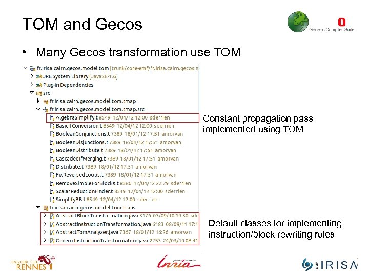 TOM and Gecos • Many Gecos transformation use TOM Constant propagation pass implemented using