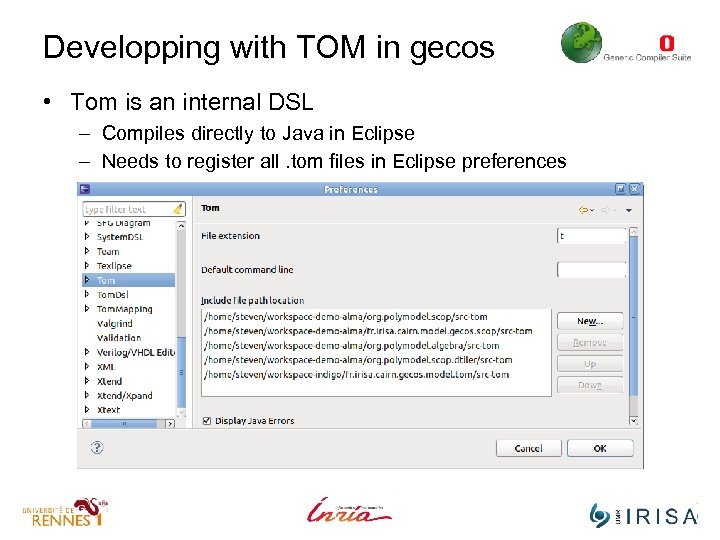 Developping with TOM in gecos • Tom is an internal DSL – Compiles directly