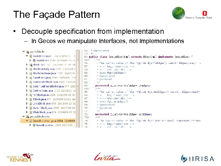 The Façade Pattern • Decouple specification from implementation – In Gecos we manipulate Interfaces,