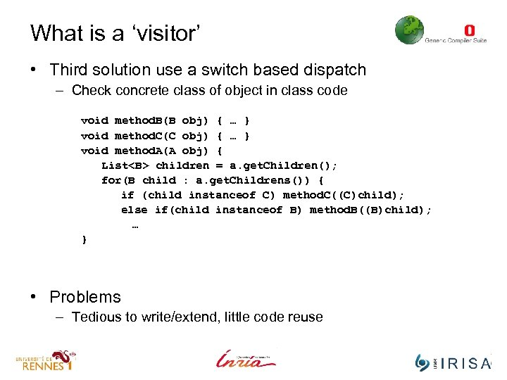 What is a 'visitor' • Third solution use a switch based dispatch – Check
