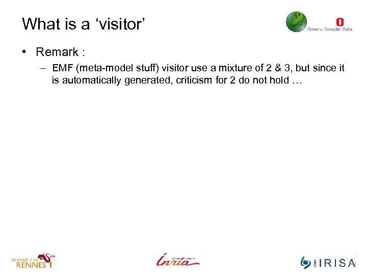 What is a 'visitor' • Remark : – EMF (meta-model stuff) visitor use a
