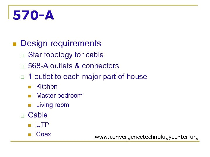 570 -A n Design requirements q q q Star topology for cable 568 -A