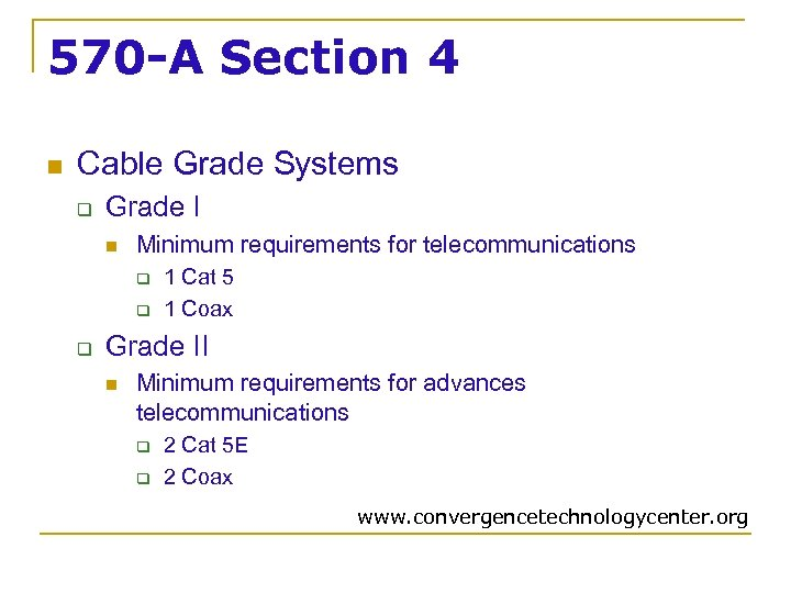 570 -A Section 4 n Cable Grade Systems q Grade I n Minimum requirements