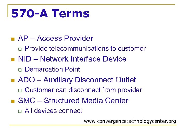 570 -A Terms n AP – Access Provider q n NID – Network Interface