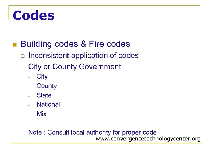 Codes n Building codes & Fire codes q - Inconsistent application of codes City