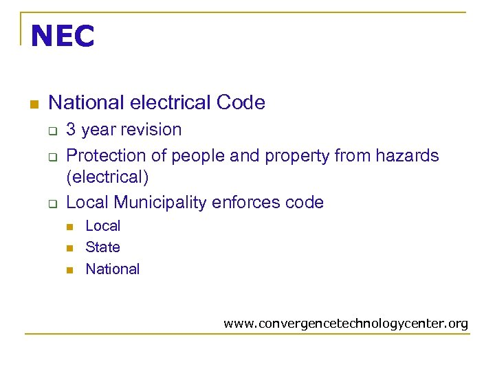 NEC n National electrical Code q q q 3 year revision Protection of people