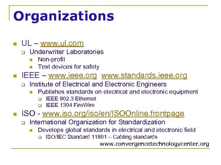 Organizations n UL – www. ul. com q Underwriter Laboratories n n n Non-profit