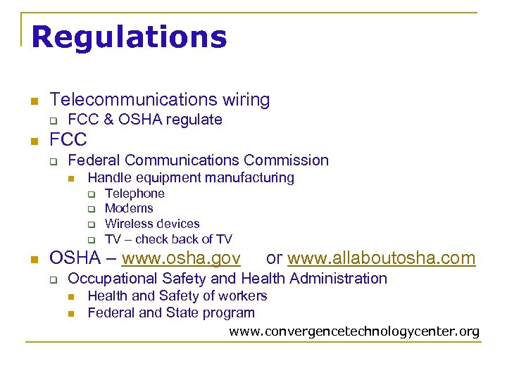 Regulations n Telecommunications wiring q n FCC & OSHA regulate FCC q Federal Communications