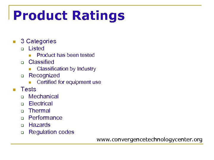 Product Ratings n 3 Categories q Listed n q Classification by Industry Recognized n