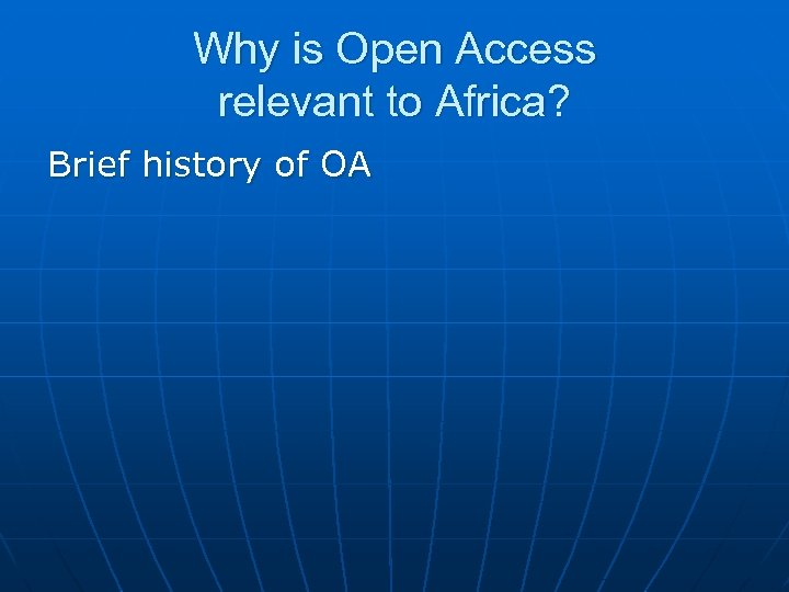 Why is Open Access relevant to Africa? Brief history of OA