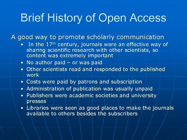 Brief History of Open Access A good way to promote scholarly communication • In