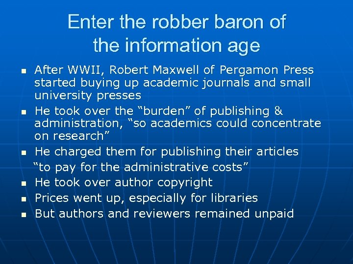 Enter the robber baron of the information age n n n After WWII, Robert